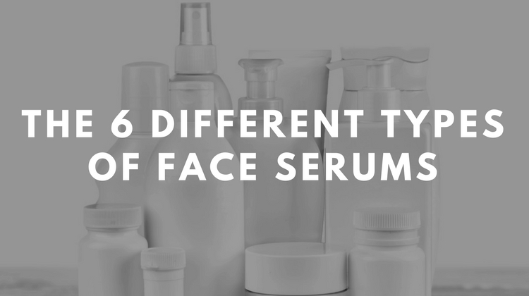 6 Different Types of Face Serums
